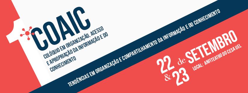 I Colóquio em Organização, Acesso e Apropriação da Informação e do Conhecimento (COAIC)