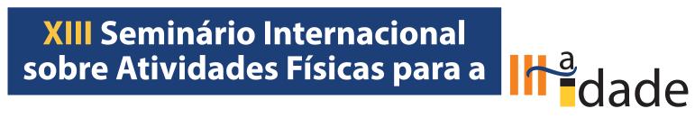 XXIII SIAFTI - SEMINÁRIO INTERNACIONAL DE ATIVIDADE FISICA PARA A TERCEIRA IDADE